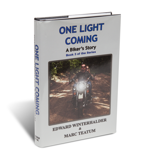 One Light Coming: A Biker's Story by Winterhalder and Teatum