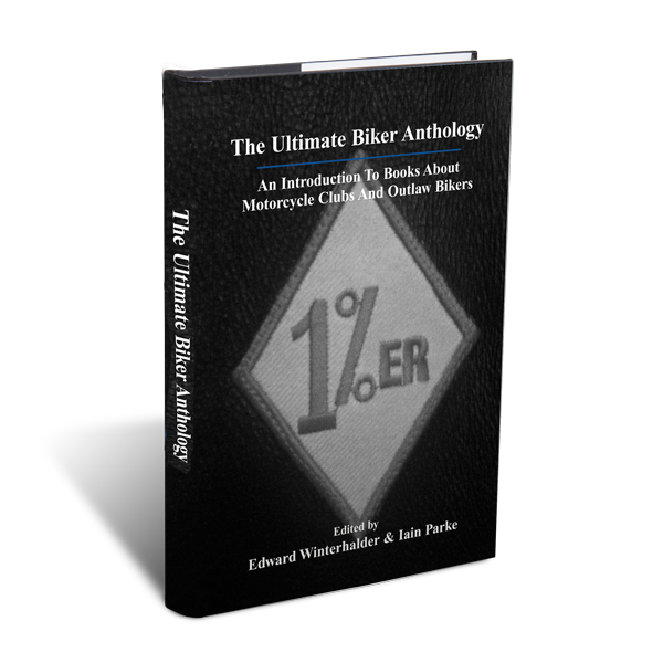 The Ultimate Biker Anthology by Edward Winterhalder & Iain Parke