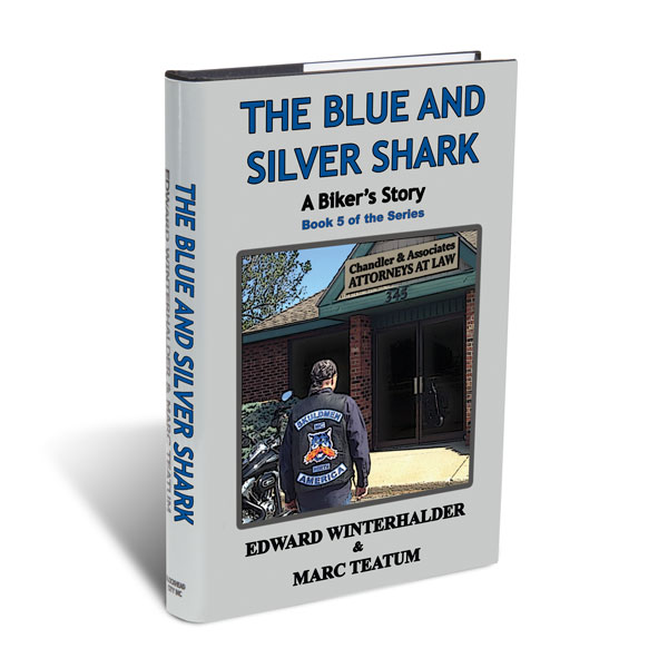 The Blue and Silver Shark: The Biker Story Series by Winterhalder and Teatum