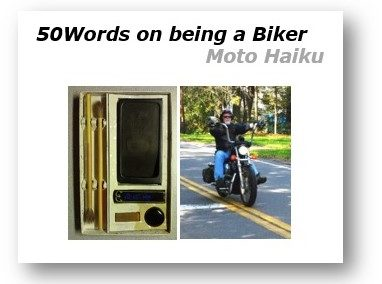 Moto Haiku – 50 Words on Being a Biker